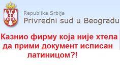 Достигли смо планетарно дно: У Србији је кажњиво поштавање Устава и закона:Суд кажњава због Ћирилице