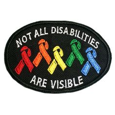 Not All Disabilities are Visible Rainbow Awareness Ribbon Oval Patch. Available in your choice of black with white lettering or white with black