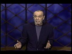 """George Carlin- """"Everyday Expressions"""" - YouTube - I would rate this G or at worst PG; it is definitely not dirty and very clean for George Carlin"""