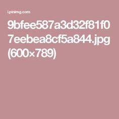 9bfee587a3d32f81f07eebea8cf5a844.jpg (600×789)
