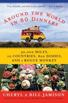 Around the World in 80 Dinners, by Cheryl and Bill Jamison