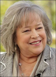 Kathy Bates - reminds me of my mother