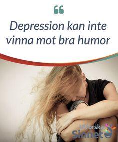 7e264bef230fc  Depression kan inte vinna mot bra  humor En av de  bästa terapierna för