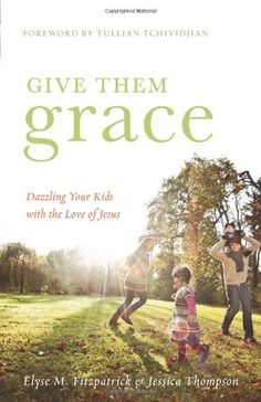 Give Them Grace: Dazzling Your Kids with the Love of Jesus Hands-down one of the best Christian parenting books out there. How the gospel should transform our parenting, and make it radically different. Reading Lists, Book Lists, Reading Time, Reading Library, Reading Nook, Best Parenting Books, Parenting Tips, Practical Parenting, Foster Parenting