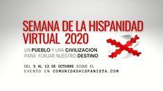 INVITACIÓN. Semana Virtual de la Hispanidad 2020 del 5 al 12 de octubre Calm, October, Destiny, Invitations, Argentina