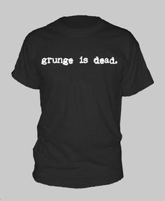GRUNGE est DEAD t-shirt tee shirt toutes tailles par GooderGifts