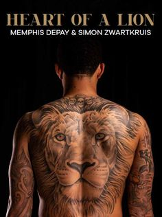 Buy Heart of a lion: The International Edition by Memphis Depay, Simon Zwartkruis and Read this Book on Kobo's Free Apps. Discover Kobo's Vast Collection of Ebooks and Audiobooks Today - Over 4 Million Titles! Memphis Depay Tattoo, Depay Memphis, The Journey, Lion Back Tattoo, African Tribal Tattoos, Lions International, Heart Of A Lion, Jesus Tattoo, 3 Tattoo