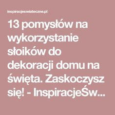 13 pomysłów na wykorzystanie słoików do dekoracji domu na święta. Zaskoczysz się! - InspiracjeŚwiąteczne.pl