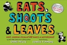 Eats, Shoots, & Leaves ((Concept Book: Commas))