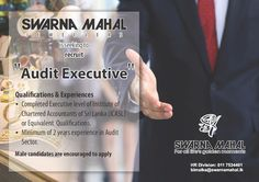 Swarnamahal Jewellers (Pvt) Ltd is seeking candidate for Audit Executive position. You need completed executive level of institute of Chartered Accountants of Sri Lanka (ICASL).
