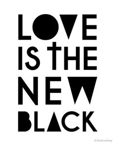 Love is the new black // words // quotes Words Quotes, Wise Words, Me Quotes, Sayings, Short Quotes, Quotable Quotes, Happy Quotes, Black Love, Black And White