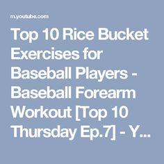Top 10 Rice Bucket Exercises for Baseball Players - Baseball Forearm Workout [Top 10 Thursday Ep.7] - YouTube