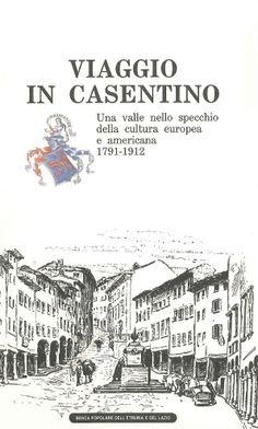 Viaggio in #Casentino. Una valle nello specchio della cultura europea e americana (1791-1912).