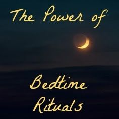 The Power of Bedtime Rituals: Building relationships with your children in quiet, in-between moments.
