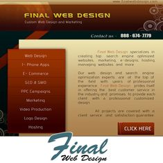 Final Web Design specializes in creating top search engine optimized websites., marketing, e-commerce, managed hosting, app development and more!  Final Web Design prides itself on offering the best customer service in the industry and promises to provide each client with a professional customized design.  Find out more on our website at https://FinalWebDesign.com/Services or calling us at (888) 674-7779 today!