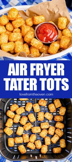 Air Fryer Tater Tots • Love From The Oven