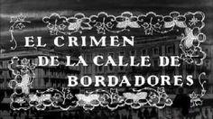 EARLY YEARS: EL CRIMEN DE LA CALLE DE BORDADORES