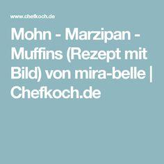 Mohn - Marzipan - Muffins (Rezept mit Bild) von mira-belle | Chefkoch.de