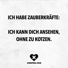 Ich habe Zauberkräfte: Ich kann dich ansehen, ohne zu kotzen Visual Statements®️ I have magical powers: I can look at you without puking. Sayings / Quotes / Quotes / Wordporn / funny / funny / sarcasm / friendship / relationship / irony Words Quotes, Me Quotes, Funny Quotes, Funny Memes, Sayings, Funny As Hell, Sarcasm Humor, Girly Quotes, Meaning Of Life