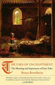 The Uses of Enchantment: The Meaning and Importance of Fairy Tales by Bruno Bettelheim.  Wonderful book!