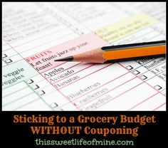Sticking to a Grocery Budget WITHOUT Couponing! | www.ThisSweetLifeOfMine.com