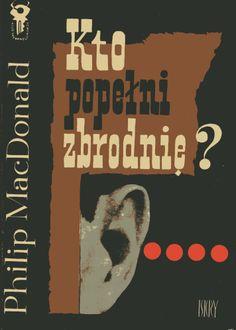 """""""Kto popełni zbrodnię?"""" Philip MacDonald Translated by Zofia ZinserlingCover by Mieczysław Kowalczyk Book series Klub Srebrnego Klucza Published by Wydawnictwo Iskry 1965"""