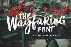 The Wayfaring Font Duo Fonts Hey guys, I'm really excited to introduce **The Wayfaring Font Duo!** A hand-painted set of fonts de by Sam Parrett Design Typography, Logo Design, Web Design, Graphic Design, Zine, Travel Fonts, Different Words, Brush Font, Photoshop Illustrator