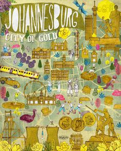 An illustrated map of Johannesburg Gold Rush Johannesburg City, Mexican Birthday Parties, Gold Rush, Map, Illustration, Illustrations, Maps, Peta