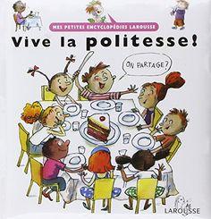 Amazon.fr - Vive la politesse ! - Françoise de Guibert, Anne Wilsdorf - Livres