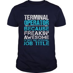 TERMINAL OPERATOR T-Shirts, Hoodies. Get It Now ==>…