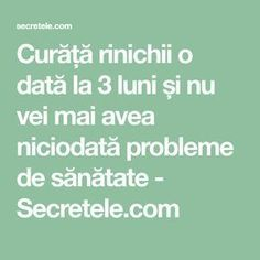 Curăță rinichii o dată la 3 luni și nu vei mai avea niciodată probleme de sănătate - Secretele.com Health And Wellness, Health Fitness, Good To Know, Home Remedies, Health Benefits, Mai, Math Equations, Pandora, Sport