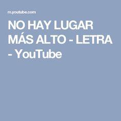NO HAY LUGAR MÁS ALTO - LETRA - YouTube