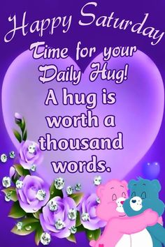 Time for your daily hug! Happy Saturday good morning saturday saturday quotes happy saturday good morning saturday saturday image quotes saturday quotes and sayings Saturday Morning Quotes, Good Morning Happy Saturday, Saturday Saturday, Afternoon Quotes, Good Morning Wishes, Morning Messages, Morning Greeting, Good Morning Quotes, Happy Weekend Quotes