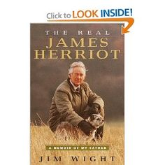 The Real James Herriot: A Memoir of My Father