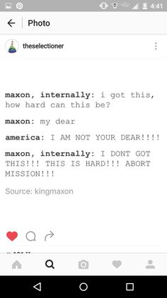 That's probably what happened in his head ♥ we need a selection series all in Maxon's POV La Sélection Kiera Cass, Kiera Cass Books, Book Memes, Book Quotes, The Selection Series Movie, Break My Heart, Maxon Schreave, Red Queen, Book Fandoms