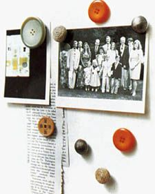 """I love to make magnets!!   Years after that shirt has gone out of style, the buttons often remain fashionable. Here's a way to get them out of the button box and into view. Look through your stash for charming old buttons (if you don't have any, start perusing flea markets and garage sales) to turn into kitchen magnets. Just hot-glue a button to a small magnet, and it's ready for the fridge, where it will give new meaning to the phrase """"cute as a button."""""""