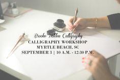 Calligraphy Workshop in Myrtle Beach - Myrtle Beach Calligraphy Class - Brooke Holden Calligraphy -