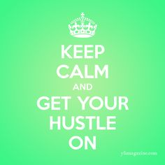 Keep calm and get your hustle on. Remember Who You Are, You Got This, My Love, Small Business Start Up, Keep Calm Quotes, Hustle Hard, Love Me Forever, Beautiful Mind, Make You Smile