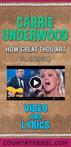 Country Music Artists - Songs | Vince Gill and Carrie Underwood Sing How Great Thou Art