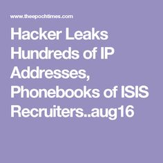Hacker Leaks Hundreds of IP Addresses, Phonebooks of ISIS Recruiters..aug16