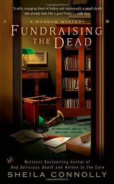 Fundraising the Dead (A Museum Mystery) by Sheila Connolly, http://www.amazon.com/dp/0425237443/ref=cm_sw_r_pi_dp_LwA2rb0VS459N