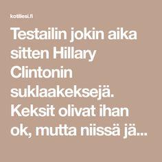 Testailin jokin aika sitten Hillary Clintonin suklaakeksejä. Keksit olivat ihan ok, mutta niissä jäi pari pientä juttuja kalvamaan. Mielestäni keksitaikina olisi kaivannut joukkoon suolaa ja ehkä hiukan enemmän suklaata. Lisäksi kekseistä tuli jostain kumman syystä huomattavasti littanampia, kuin muissa blogeissa näkemäni herkkupalat olivat. Syytin littanuudesta isoja kaurahiutaleita, mutta koska en voinut olla varma niiden syyllisyydestä, … Tuli, Math Equations