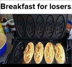 Breakfast For Losers