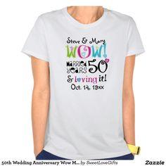 50th Wedding Anniversary Wow Married Loving It T-Shirt