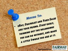 Moving tip: Lighten the load early so you have less to move or store. eBay, craigslist and yard sales are your friend. Start early, thinning out the belongings that you can live without, and make a little moving money while you're at it.