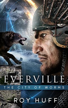 The City of Worms (Everville, #2) The follow up to Roy Huff's epic teen fantasy bestseller Everville: The First Pillar.