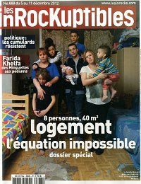 LES INROCKUPTIBLES n° 888 (du 05 au 11 décembre 2012)  8 personnes, 40 m² : logement, l'équation impossible, dossier spécial        Politique : les cumulards résistent      Farida Khelfa : des minguettes aux podiums