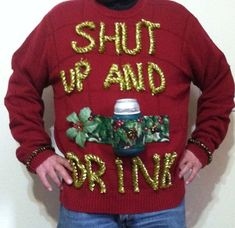 Ugly Christmas Sweater Shut Up and Drink by mississippiflyway, $59.99