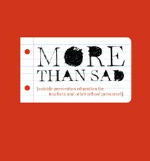 More Than Sad - teen suicide prevention