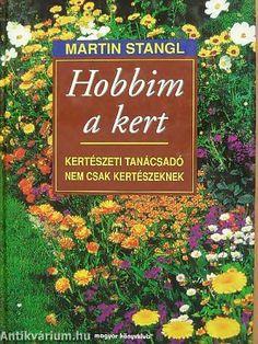Hobbim a kert - Martin Stangl - Ingyenes Könyv Letöltés